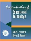 Essentials of Educational Technology, Schwartz, James E. and Beichner, Robert J., 0205277004