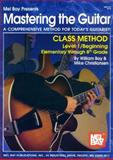 Mastering the Guitar - Class Method, Bay, William and Christiansen, Mike, 0786657006
