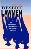 Desert Lawmen, Larry D. Ball, 0826317006