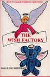 The Wish Factory, Jana L. Shellman, 0964477009