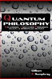 Quantum Philosophy, William A. Humphrey, 1456717006