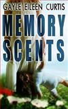 Memory Scents, Gayle Curtis, 1492977004