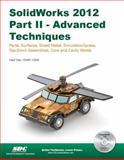SolidWorks 2012 Part II : Advanced Techniques, Tran, Paul, 1585037001