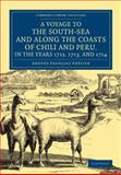 A Voyage to the South-Sea and along the Coasts of Chili and Peru, in the Years 1712, 1713, And 1714 : With a Postscript by Dr Edmund Halley and an Account of the Settlement, Commerce, and Riches of the Jesuites in Paraguay, Frézier, Amédée François, 1108077005