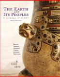 The Earth and Its Peoples : A Global History, Volume B: 1200-1870, Bulliet, Richard, 1285437004