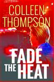 Fade the Heat, Colleen Thompson, 1477807004