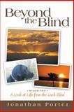 Beyond the Blind, Jonathan Porter, 149081700X