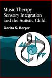 Music Therapy Sensory Integration and Authority, Dorita S. Berger, 1843107007