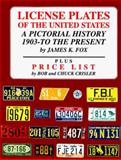 License Plates of the United States : A Pictorial History, 1903 to the Present, Fox, James K., 1886777004