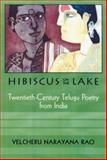 Hibiscus from the Lake : Twentieth-Century Telugu Poetry from India, Velcheru Narayana Rao, 0299177009
