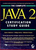Complete Java 2 Certification Study Guide, Roberts, Simon, 0782127002