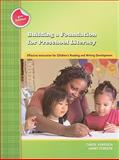Building a Foundation for Preschool Literacy : Effective Instruction for Children's Reading and Writing Development (2nd Edition), Vukelich, Carol and Christie, James, 0872077004