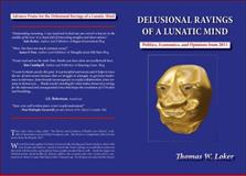 Delusional Ravings of a Lunatic Mind, Thomas Loker, 0984877002