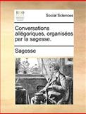 Conversations Allégoriques, Organisées Par la Sagesse, Sagesse, 1170657001