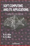 Soft Computing and Its Applications, Aliev, R. A. and Aliev, R. R., 9810247001