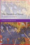 The Chronicle of Morea : Historiography in Crusader Greece, Shawcross, Teresa, 0199557004