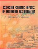 Assessing Economic Impacts of Greenhouse Gas Mitigation : Summary of a Workshop, National Research Council Staff, 0309127009