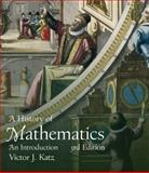 A History of Mathematics : An Introduction, Katz, Victor J., 0321387007