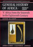 UNESCO General History of Africa : Africa from the Sixteenth to the Eighteenth Century, Ogot, Bethwell A., 0520067002