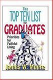 The Top Ten List for Graduates, James W. Moore, 0687007003