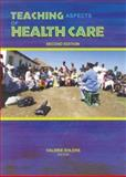 Teaching Aspects of Health Care 9780702157004