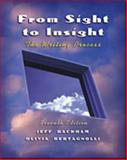 From Sight to Insight : The Writing Process, Rackham, Jeff and Bertagnolli, Olivia, 0838407005