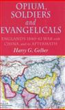Opium, Soldiers and Evangelicals, Gelber, Harry Gregor and Gelber, Harry G., 1403907005