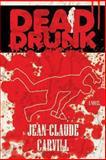 Dead Drunk, Jean-Claude Carvill, 149287700X
