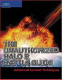 The Unauthorized Halo 2 Battle Guide : Advanced Combat Techniques, Cawood, Stephen, 1592007007