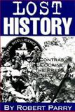 Lost History : Contras, Cocaine, the Press and `Project Truth', Parry, Robert, 1893517004