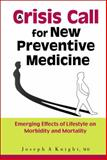 A Crisis Call for New Preventive Medicine : Emerging Effects of Lifestyle on Morbidity and Mortality, Knight, Joseph A., 9812387005