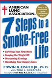 American Lung Association 7 Steps to a Smoke-Free Life, Edwin B. Fisher and Toni L. Goldfarb, 0471247006