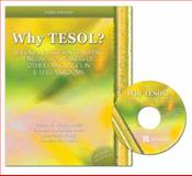 Why Tesol? Theories and Issues in Teaching English to Speakers of Other Languages in K-12 Classrooms, Ariza, Eileen N. and Morales-Jones, Carmen A., 0757527000