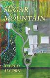 Sugar Mountain, Alfred Alcorn, 0912887001