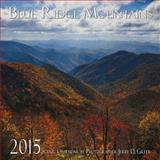 2015 Blue Ridge Mountains Calendar, , 0989287009