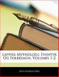 Lappisk Mythologi, Jens Andreas Friis, 1142227006