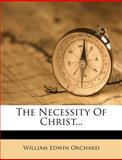 The Necessity of Christ, William Edwin Orchard, 1278407006