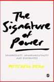 The Signature of Power : Sovereignty, Governmentality and Biopolitics, Dean, Mitchell M., 1446257002