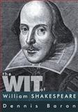 The Wit of William Shakespeare, Dennis Baron, 1477567003