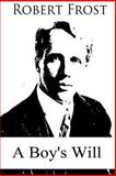 A Boy's Will, Robert Frost, 1479167002