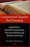Computational Linquistic Text Processing : Logical Form, Semantic Interpretation, Discourse relations and Question Answering, Delmonte, Roldolfo, 1600217001