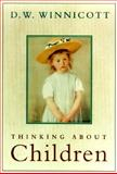 Thinking about Children, Donald Woods Winnicott, 0201407000