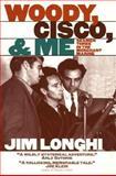 Woody, Cisco and Me : Seamen Three in the Merchant Marine, Longhi, Jim, 0252067002