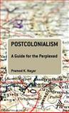 Postcolonialism, Nayar, Pramod K., 0826437001