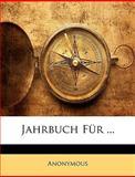 Jahrbuch Für, Anonymous, 1146347006