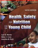 Health, Safety and Nutrition for the Young Child, Marotz, Lynn R. and Cross, Marie Z., 140183700X