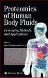 Proteomics of Human Body Fluids : Principles, Methods, and Applications, , 1617377007