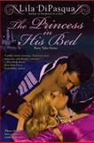 The Princess in His Bed, Lila DiPasqua, 0425237001