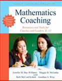 Mathematics Coaching : Resources and Tools for Coaches and Leaders, K-12, Bay-Williams, Jennifer M. and McGatha, Maggie B., 0133007006