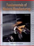 Fundamentals of Modern Manufacturing : Materials, Processes, and Systems, Groover, Mikell P., 0470467002